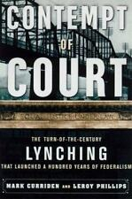 Contempt of Court: The Turn Of-The-Century Lynching That Launched 100 Years of F