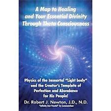 A Map to Healing and Your Essential Divinity Through Theta Consciousness: Physic