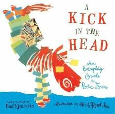 A Kick in the Head: An Everyday Guide to Poetic Forms (Ala Notable Children's Bo