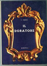 TURCO T. IL DORATORE HOEPLI 1974 ARTE RESTAURO