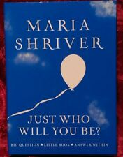 Just Who Will You Be? : Big Question - Little Book - Answer Within by Maria...