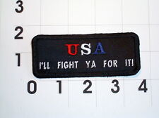 USA I'll Fight Ya For It  Biker Vest Jacket Patch embroidered, motorcycle