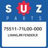 75511-71L00-000 Suzuki Lining,rr fender,r 7551171L00000, New Genuine OEM Part
