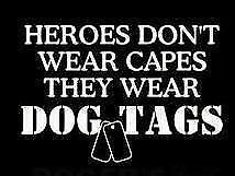 Heors Don't wear capes, they wear dog tags Vinyl Decal Sticker Car Truck Window