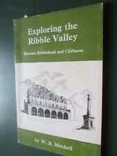 Exploring the Ribble Valley W R Mitchell ( Dalesman ) pb 1979