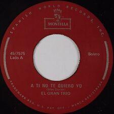 EL GRAN TRIO: A Ti No Te Quiero Yo MONTILLA Bolero 45 NM-