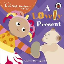 In the Night Garden: A Lovely Present by Andrew Davenport | Hardcover Book | 978