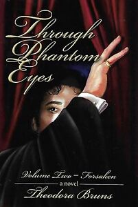 NEW Through Phantom Eyes Volume 2 Forsaken (of the Opera) SIGNED Paperback