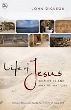 Life of Jesus : Who He Is and Why He Matters by John Dickson (2010, Paperback)