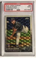 1/1 2015 Topps Chrome Carlos Rodon RC #90 Superfractor 1/1 PSA Mint 9