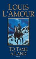 To Tame a Land by Louis LAmour