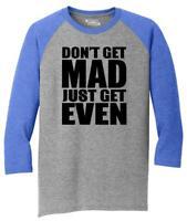 Mens Don't Get Mad Get Even 3/4 Triblend Anger Karma Revenge
