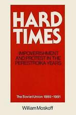 Hard Times: Impoverishment and Protest in the Perestroika Years - Soviet Union,