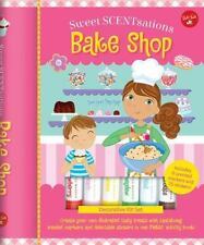 Bake Shop: Create your own illustrated tasty treats with tantalizing scented mar