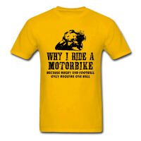 Funny Men's T-shirts Why I Ride A Motorbike Hilarious Motorcycle Tshirt USA SIZE