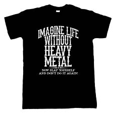 Life Without Heavy Metal, Mens Metalhead T-Shirt - Funny Music Gift Him Dad