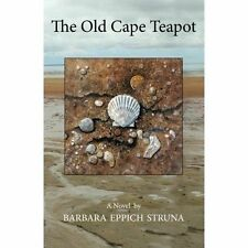 The Old Cape Teapot by Barbara Eppich Struna (Paperback / softback, 2016)