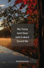 My Story and How God's Grace Saved Me by Brenda Jackson Paperback Book Ship
