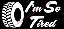 """""""I'm so TIRED"""" Funny,old man,hot rod,cruiser,old school, 4X4 decal sticker"""