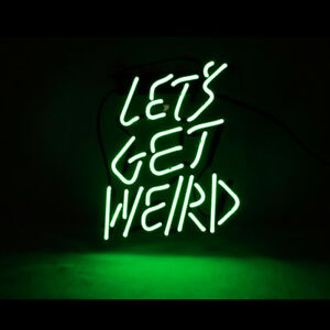 """14""""x9""""LET'S GET WEIRD Neon Sign Light Home Room Wall Decor Customize Artwork"""