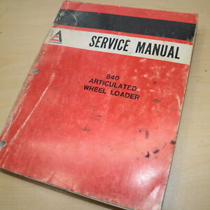ALLIS CHALMERS 840 WHEEL LOADER FRONT END Service Repair Owner Shop manual book