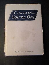 '49 CURTAIN-YOU'RE ON! Edmond Angelo 1ST ED SIGNED THEATER ACTING LECTURES HC/DJ
