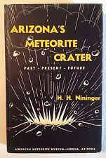 Arizona's Meteorite Crater by H.H. Nininger (rare 1956 Hardcover)