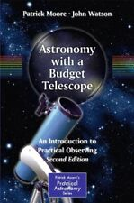 Astronomy with a Budget Telescope: An Introduct, Moore, Watson-,