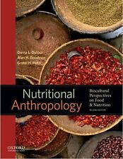 Nutritional Anthropology : Biocultural Perspectives on Food and Nutrition by...
