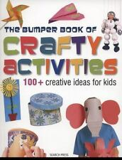 The Bumper Book of Crafty Activities: 100+ Creative Ideas for Kids-ExLibrary