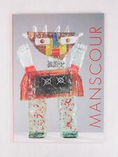 MANSCOUR Exhibition Catalogue, Lisette Alibert Editions, Paris, 2007, RARE!