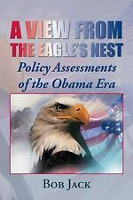 A View from the Eagle's Nest: Policy Assessments of the Obama Era