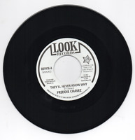 FREDDIE CHAVEZ They'll Never Know Why NEW NORTHERN SOUL 45 (OUTTA SIGHT) 60s