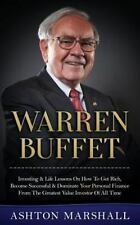 Warren Buffett: Investing and Life Lessons on How to Get Rich, Become...