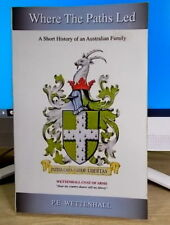 WHERE THE PATHS LED History Australian Family (Wettenhall) 1st Ed  RARE  SIGNED