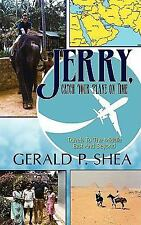 Jerry, Catch Your Plane on Time: Travels to the Middle East and Beyond (Paperbac