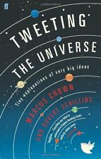 Tweeting the Universe: Tiny Explanations of Very Big Ideas,Gov ,.9780571295708