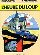 RODOLPHE. J. FERRANDEZ: L'HEURE DU LOUP. EDITIONS DU CYGNE. EO.  1981.