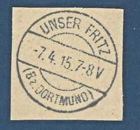 1915 DORTMUND UNSER FRITZ CANCEL POSTMARK ON PAPER PIECE