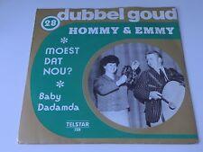 Hommy & Emmy moest dat nou ? Baby Daamda Dubbel goud Telstar  7 Inch