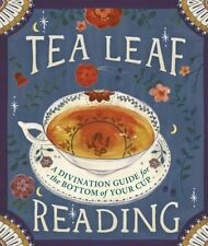 USED (LN) Tea Leaf Reading: A Divination Guide for the Bottom of Your Cup