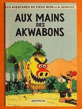 Les aventures du vieux Nick Tome 7.Aux mains des Akwabons par M. Remacle. Dupuis