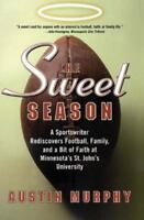 The Sweet Season: A Sportswriter Rediscovers Football, Family, and a Bit of Fait