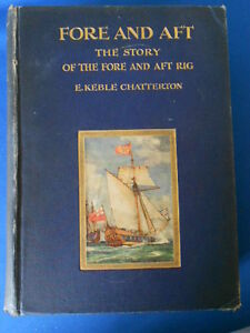 E KEBLE CHATTERTON: FORE AND AFT RARE: FIRST EDITION:  GOOD CONDITION