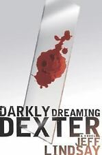 Darkly Dreaming Dexter: A Novel by Jeff Lindsay (Hardcover)
