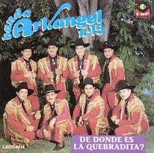 Banda Arkangel R-15 : De Donde Es La Quebradita CD