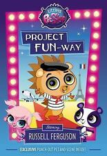Littlest Pet Shop: Project FUN-Way : Starring Russell Ferguson! by Hasbro and...