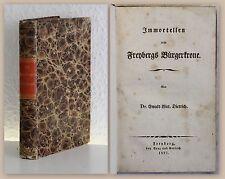 Dietrich Prodotti immortali per freybergs cittadini CORONA 1827 storia locale cliente Sassonia