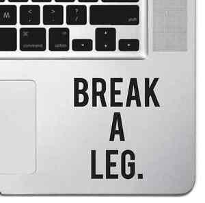 Break A Leg Motivational Quote Sticker Vinyl Decal For Macbook Laptop Keyboard