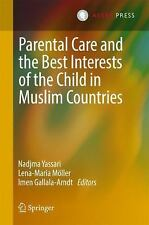 Parental Care and the Best Interests of the Child in Muslim Countries: By Yas...